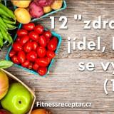 """12 """"zdravých"""" jídel, kterým se vyhnout (1. část)"""